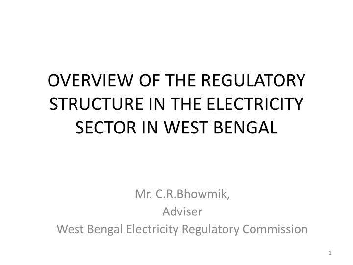 overview of the regulatory structure in the electricity sector in west bengal n.