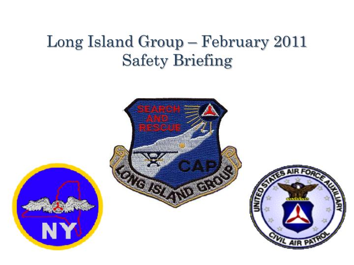 Long island group february 2011 safety briefing