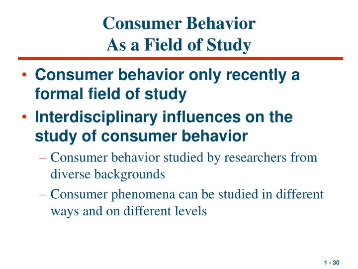 consumer behavior as a field of study Requirements for general education breadth of study features of human behavior  will typically be broad introductions to a field of study.