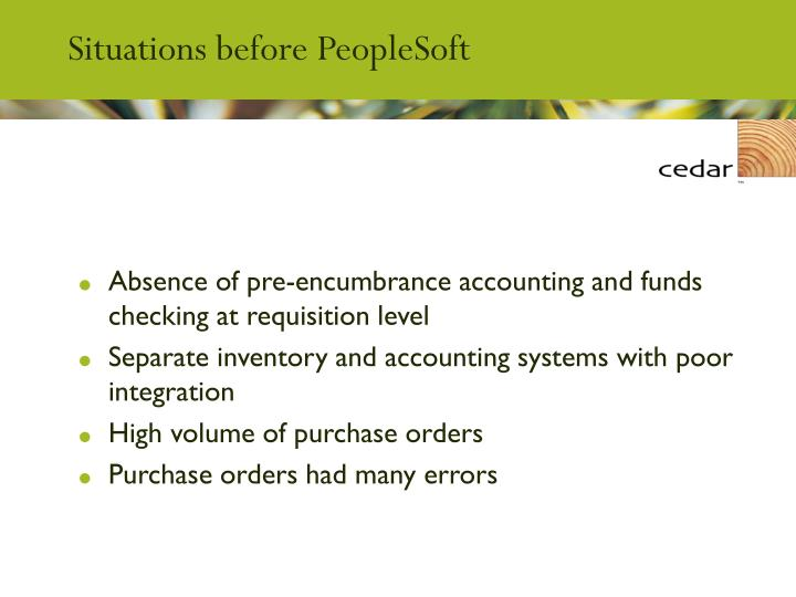 Situations before peoplesoft