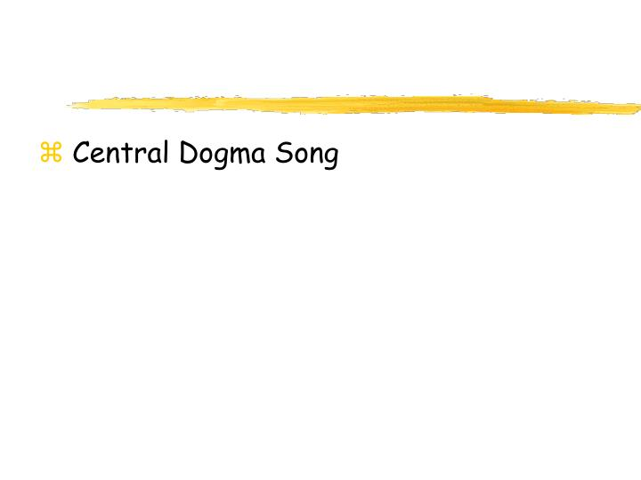 Central Dogma Song