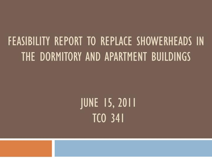 Feasibility report to replace showerheads in the dormitory and apartment buildings
