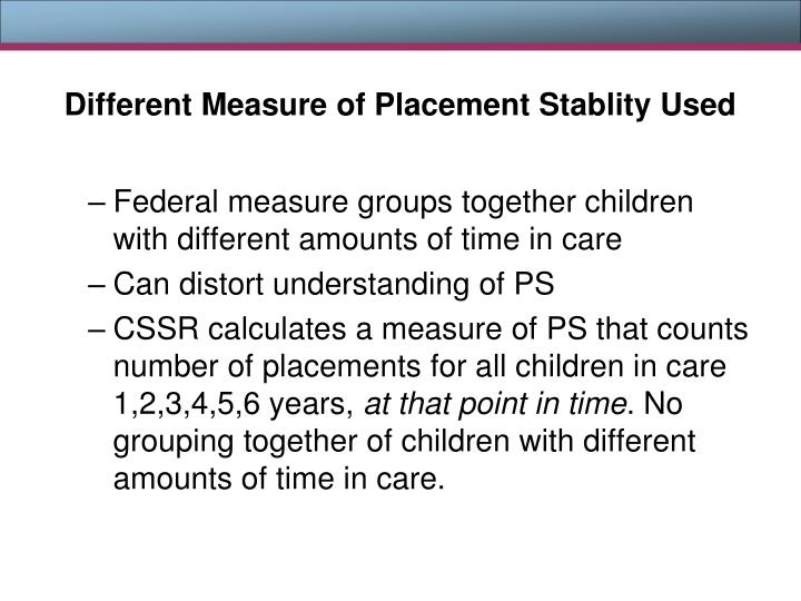 Different Measure of Placement Stablity Used