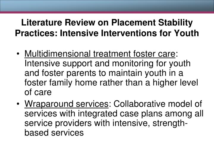 Literature Review on Placement Stability Practices: Intensive Interventions for Youth