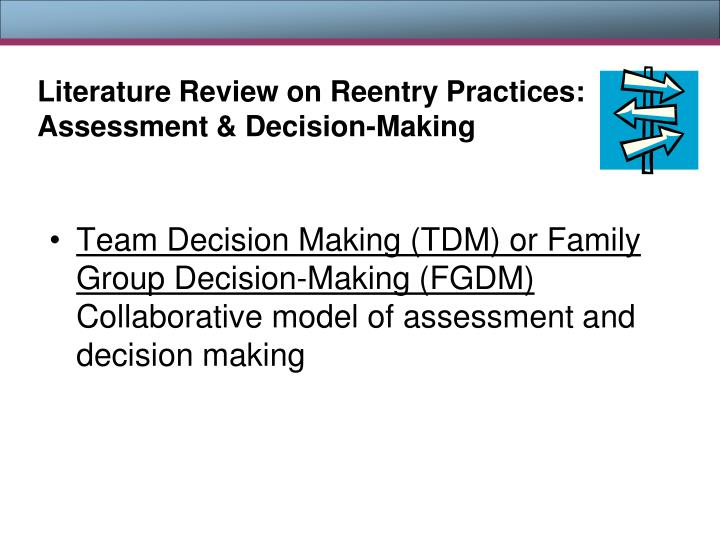 Literature Review on Reentry Practices: Assessment & Decision-Making