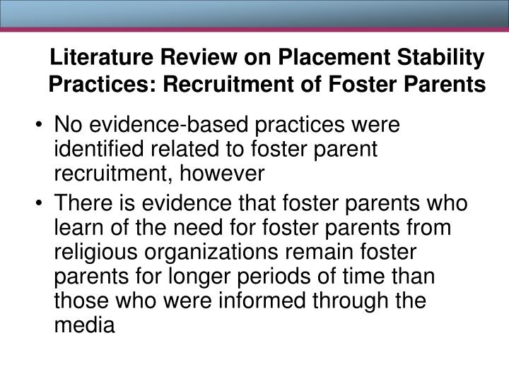 No evidence-based practices were identified related to foster parent recruitment, however