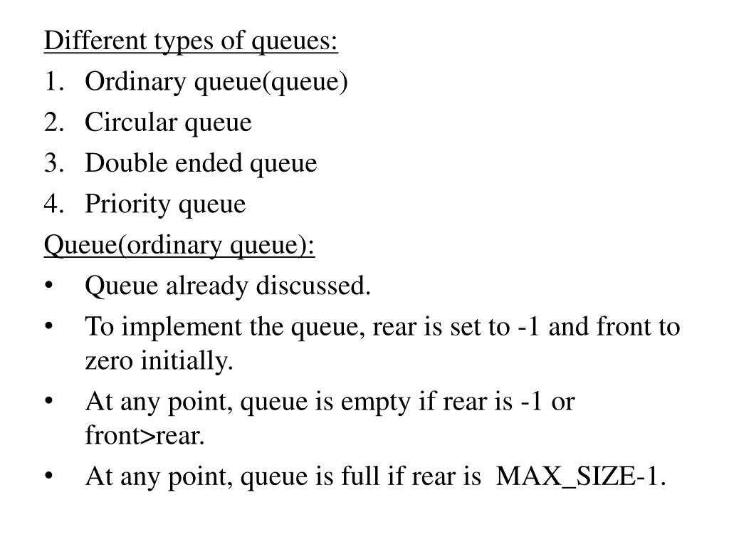 PPT - Queues : Queue is a first in first out data structure