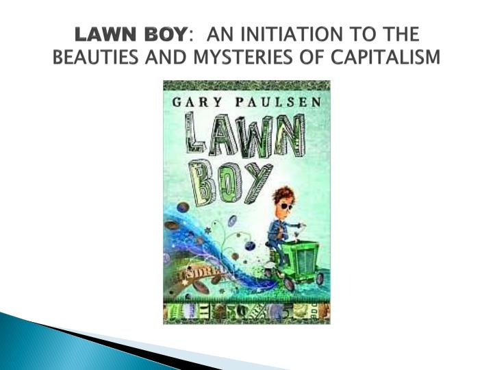Lawn boy an initiation to the beauties and mysteries of capitalism