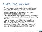 a safe siting policy will