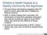 children s health impacts to a healthy community are significant1