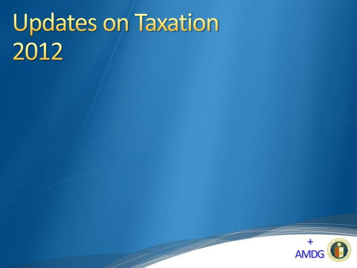 updates on taxation 2012 n.