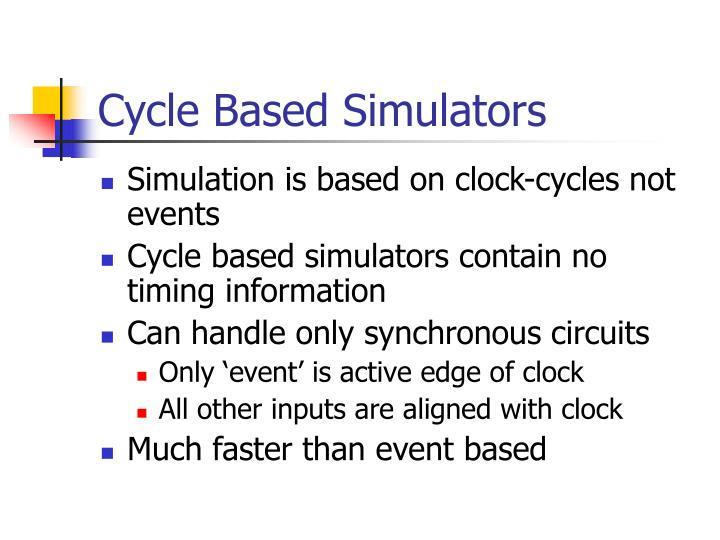 Cycle Based Simulators