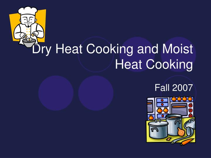 dry heat cooking and moist heat cooking n.