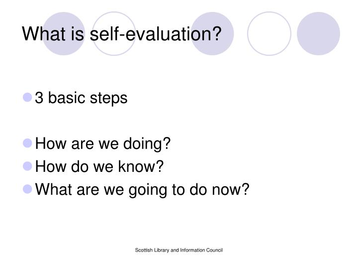 What is self-evaluation?