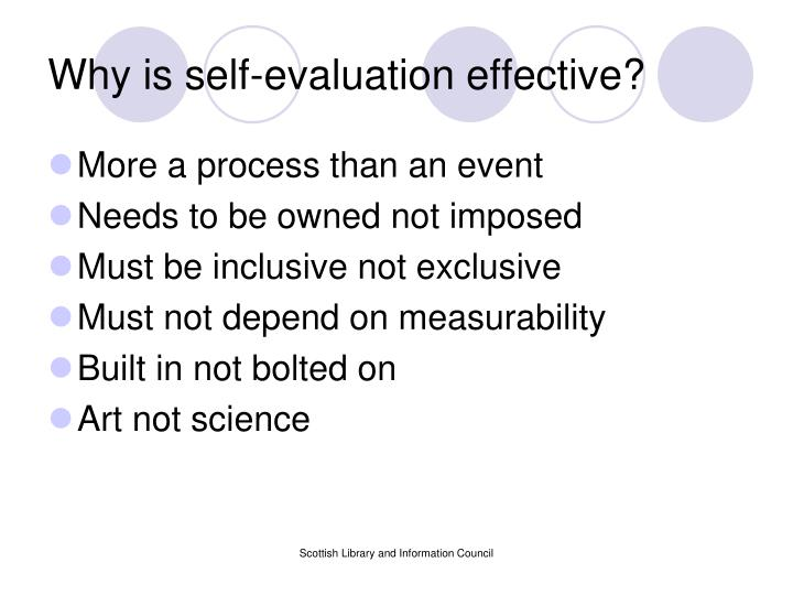 Why is self-evaluation effective?
