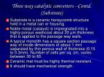 three way catalytic converters contd substrate