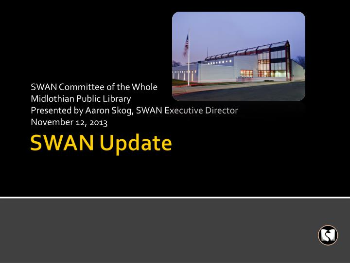 SWAN Committee of the Whole