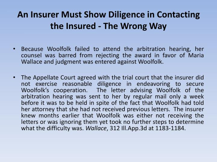 An Insurer Must Show Diligence in Contacting the Insured - The Wrong Way