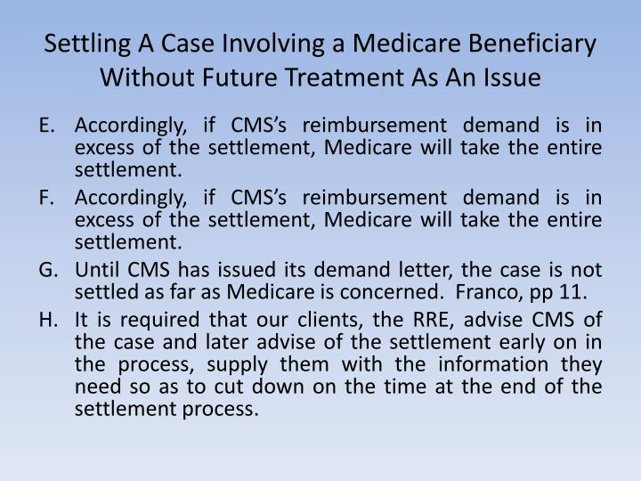 Settling A Case Involving a Medicare Beneficiary Without Future Treatment As An Issue