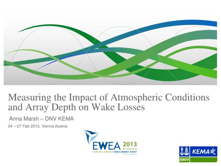 Measuring the impact of atmospheric conditions and array depth on wake losses