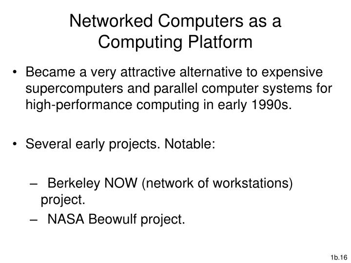 Networked Computers as a Computing Platform