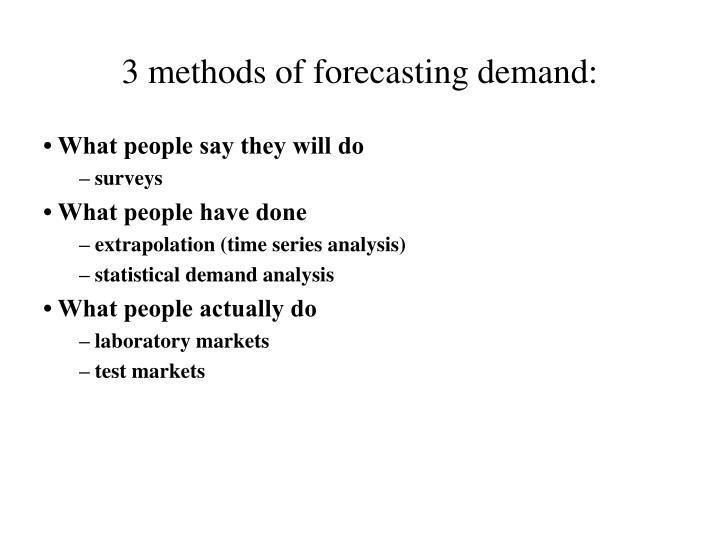 3 methods of forecasting demand: