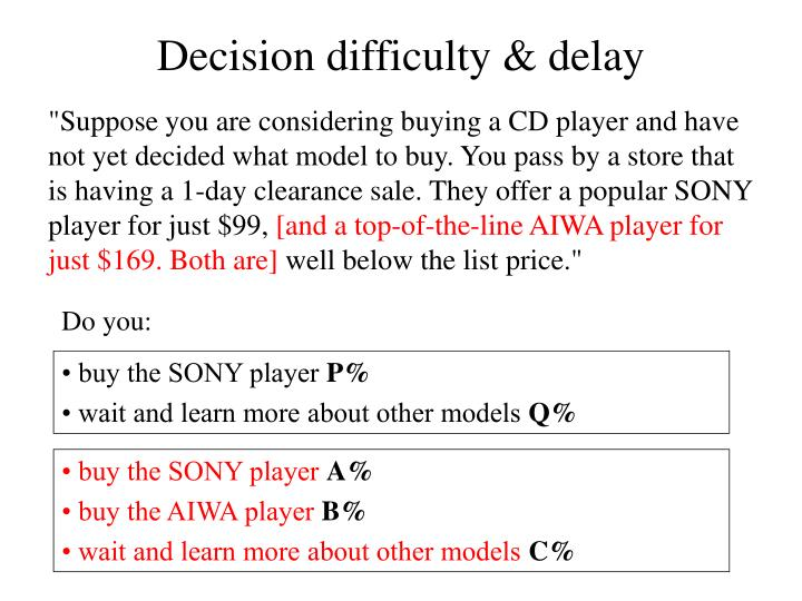 Decision difficulty & delay