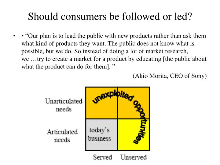 Should consumers be followed or led?