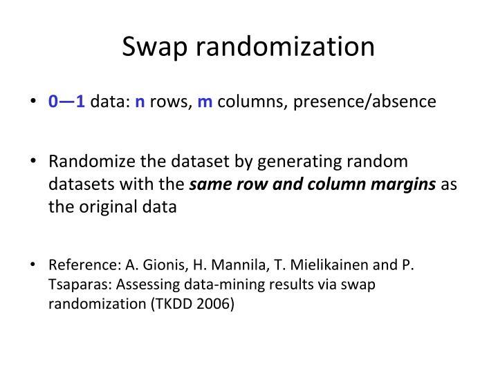 Swap randomization