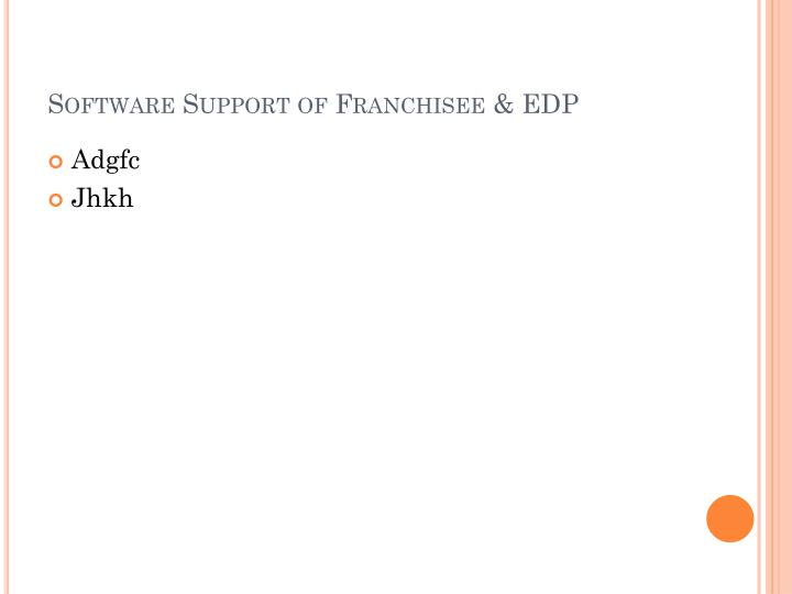 Software Support of Franchisee & EDP