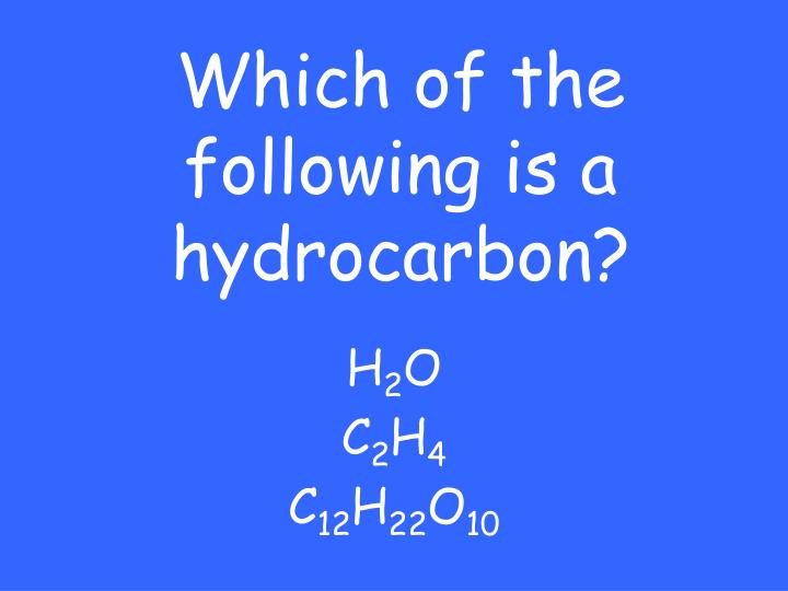Which of the following is a hydrocarbon?