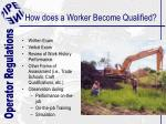 how does a worker become qualified