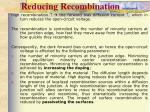 reducing recombination continued2