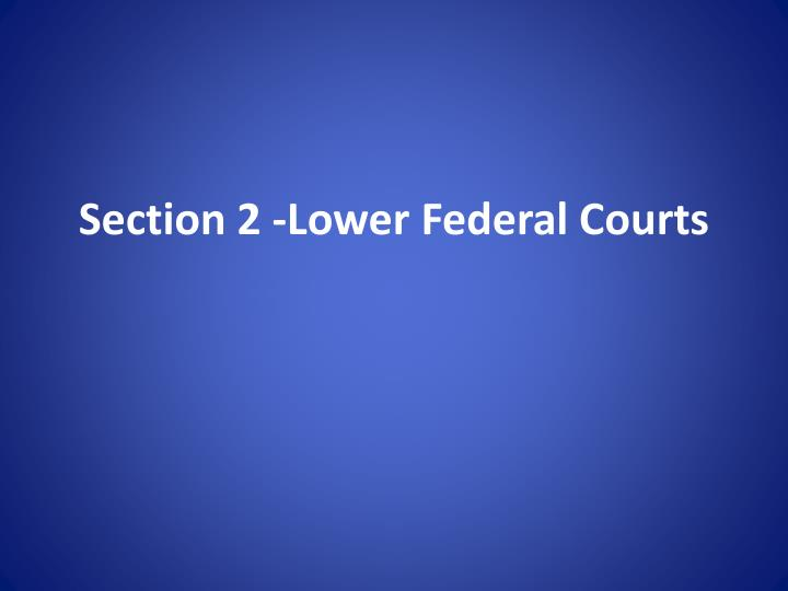 Section 2 lower federal courts