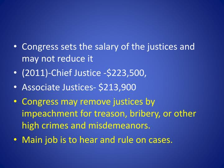 Congress sets the salary of the justices and may not reduce it