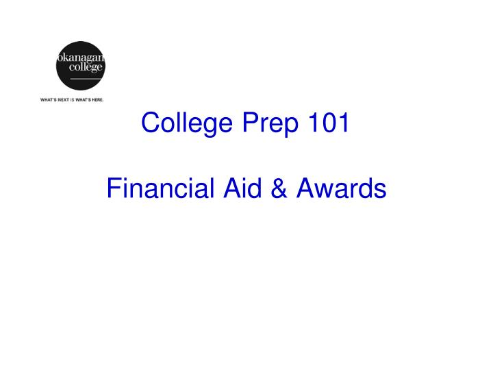 college prep 101 financial aid awards n.