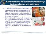 la liberalizaci n del comercio de tabaco y las inversiones internacionales