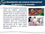 la liberalizaci n del comercio internacional de alimentos y la inversi n