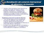 la liberalizaci n del comercio internacional de alimentos y la inversi n1