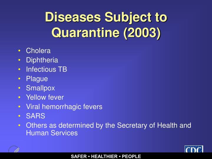 Diseases Subject to Quarantine (2003)