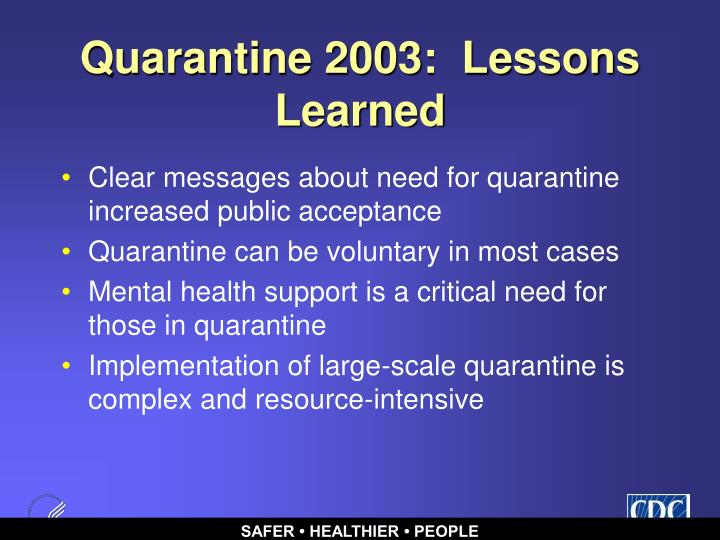 Quarantine 2003:  Lessons Learned