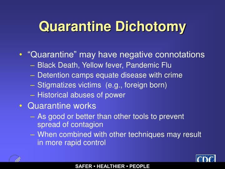 Quarantine Dichotomy