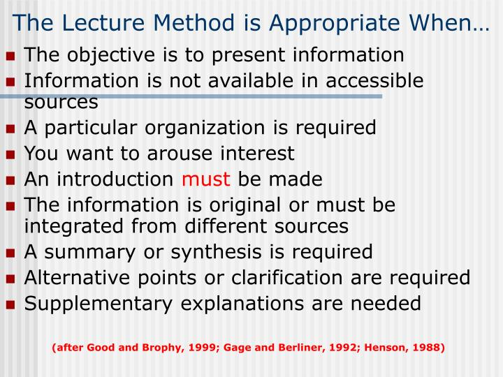 The Lecture Method is Appropriate When…