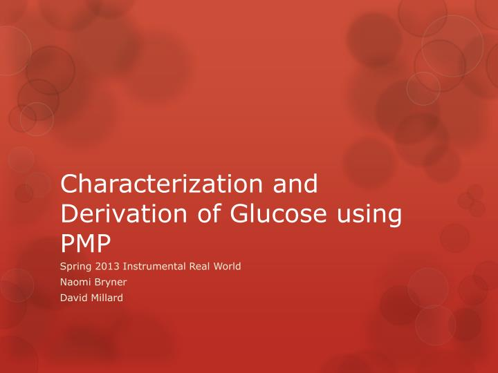 Characterization and derivation of glucose using pmp