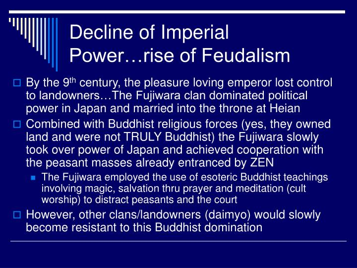 Decline of Imperial Power…rise of Feudalism