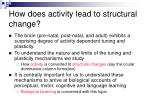 how does activity lead to structural change