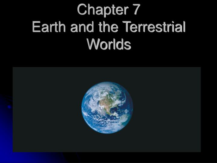 chapter 7 earth and the terrestrial worlds n.