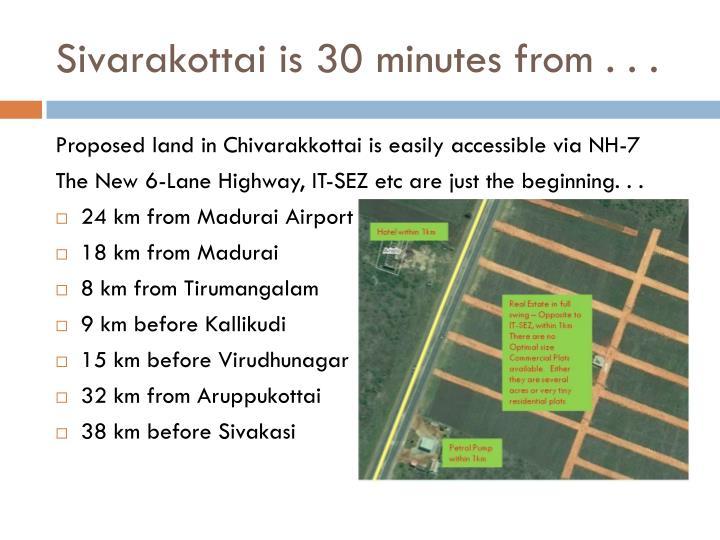 Sivarakottai is 30 minutes from