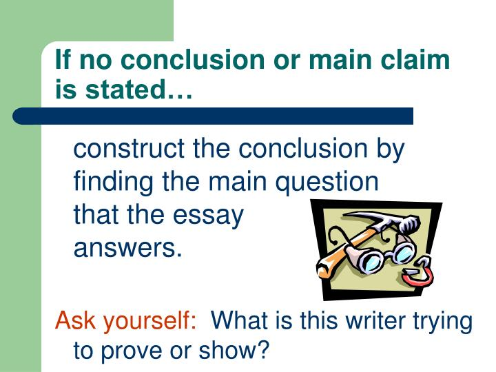 If no conclusion or main claim is stated…