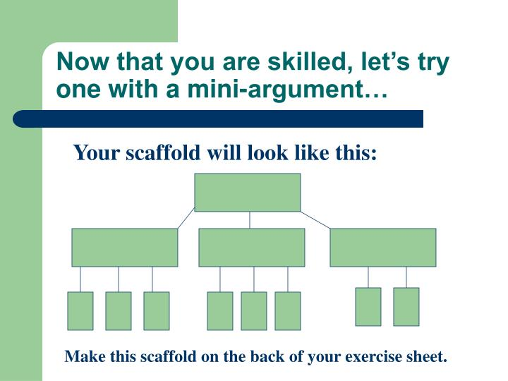 Now that you are skilled, let's try one with a mini-argument…